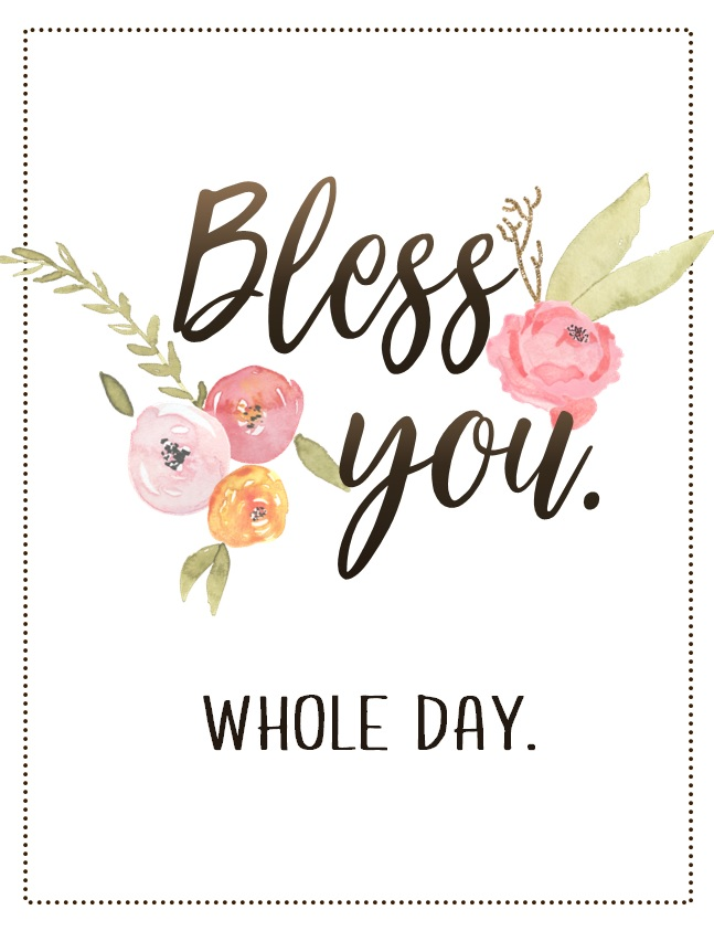Bless You, Whole Day.