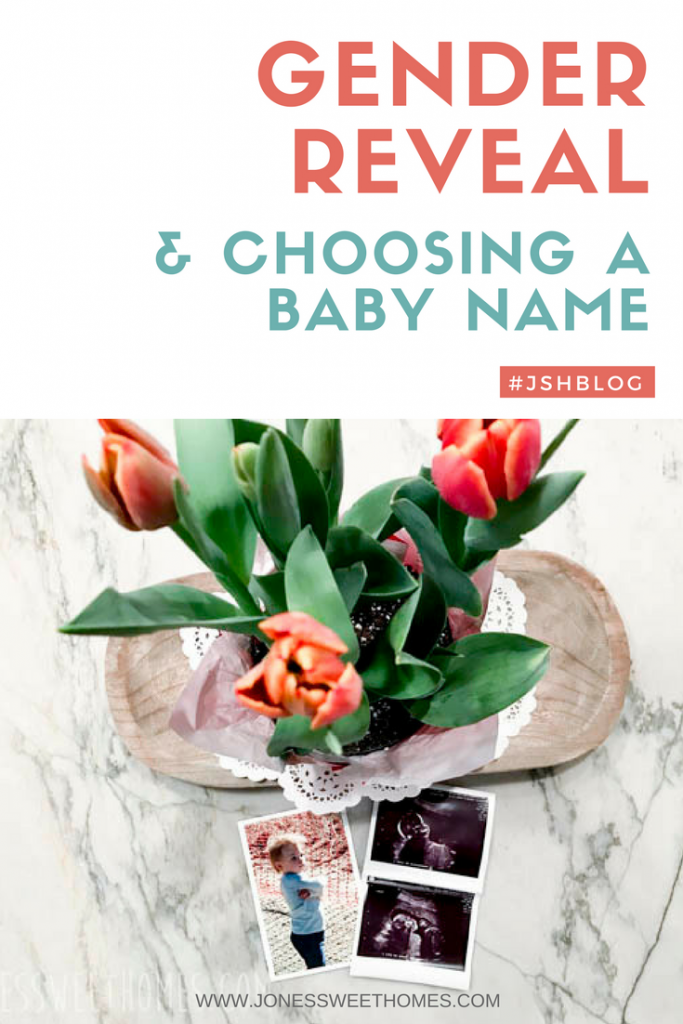 Gender Reveal and Choosing a Baby Name - Jones Sweet Homes blog