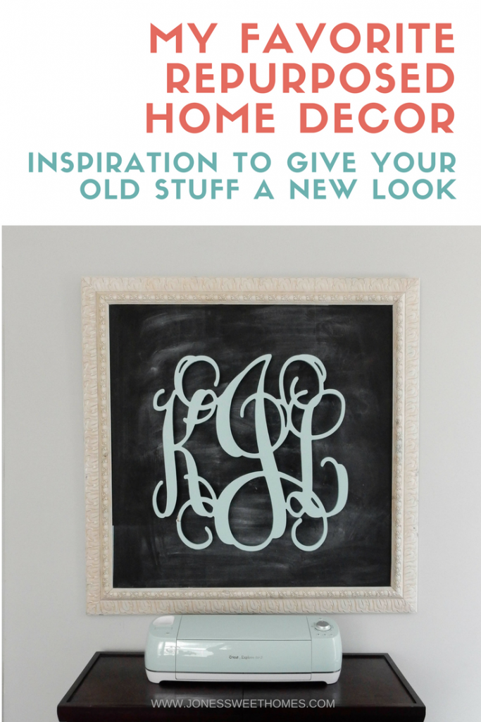 My Favorite Repurposed Home Decor Items