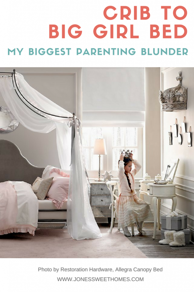 Crib to Big Girl Bed {My Biggest Parenting Blunder} - Jones Sweet Homes blog