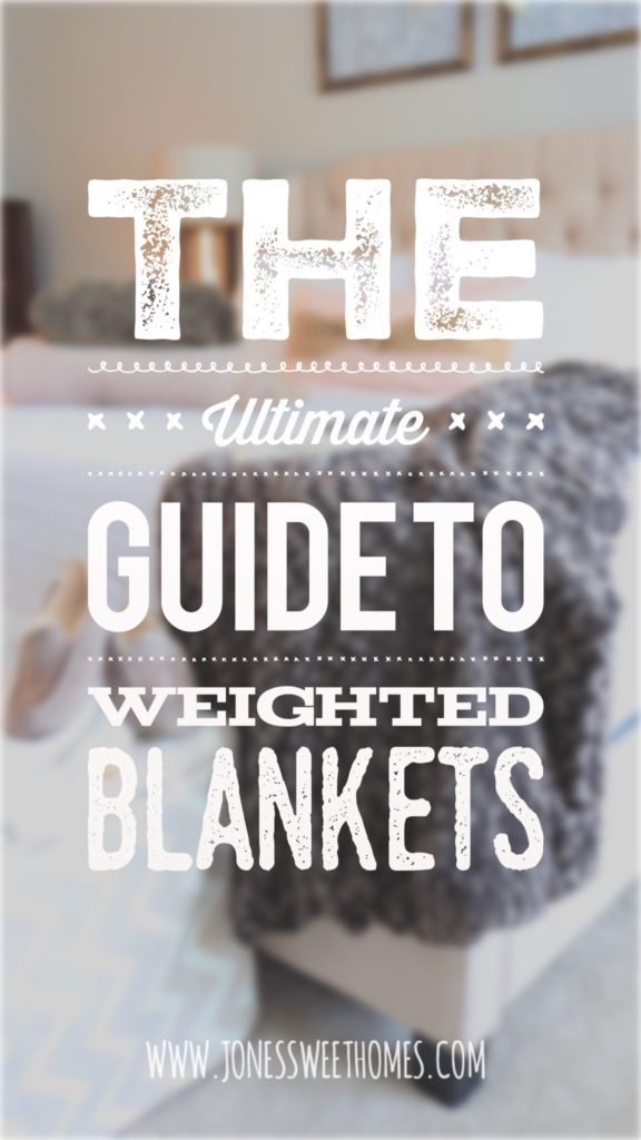 Ultimate Guide To Weighted Blankets Jones Sweet Homes